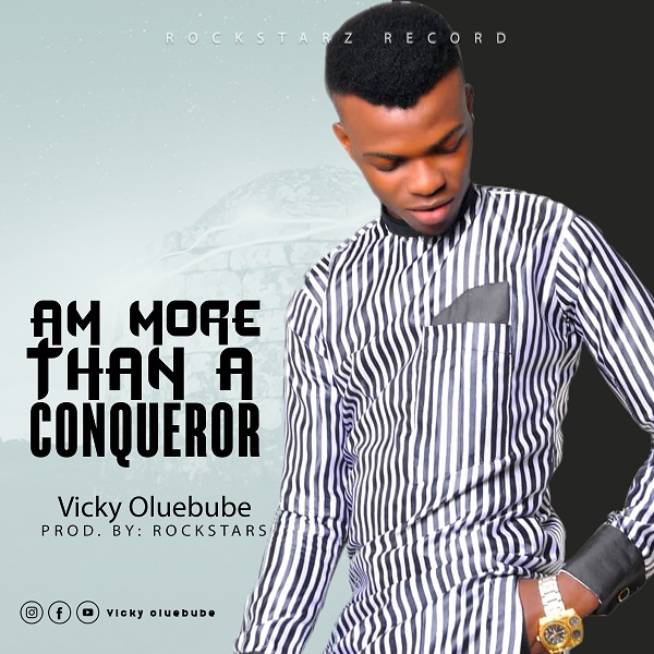 Vicky Oluebube Am More Than A Conqueror