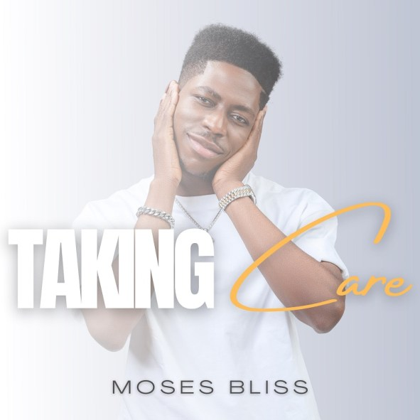 Moses Bliss Taking Care
