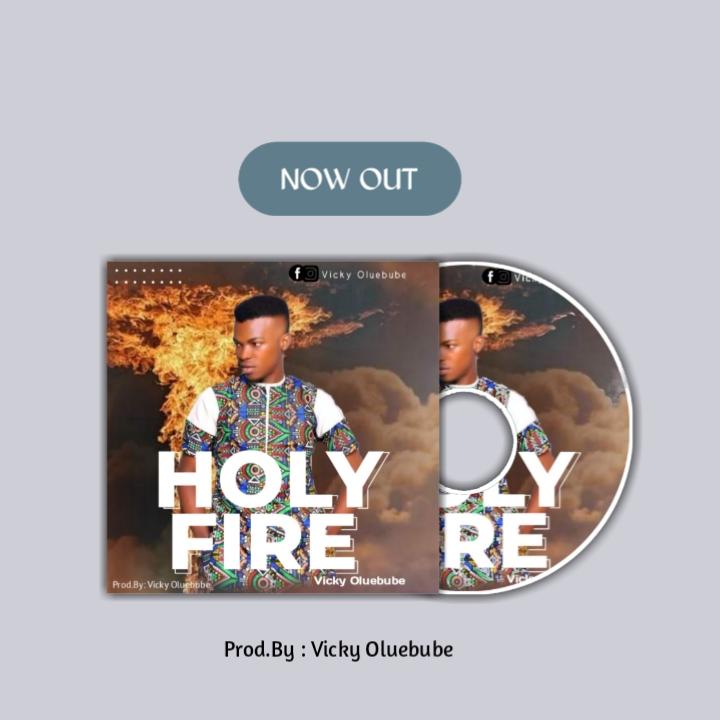Vicky Oluebube Holy Fire