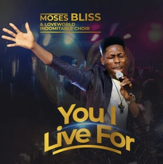 Moses Bliss You I Live For
