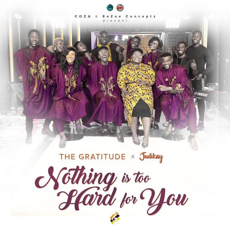 The Gratitude – Nothing is Too Hard for You ft. Judikay