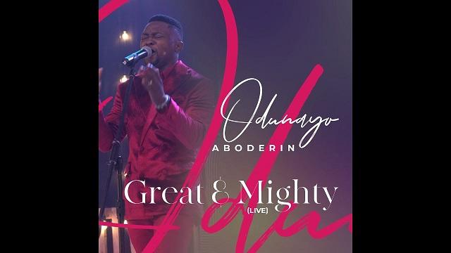 Odunayo Aboderin Great & Mighty